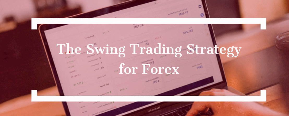 The Swing Trading Strategy for Forex